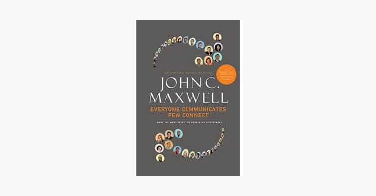 Book cover of Everyone Communicates, Few Connect by John Maxwell.