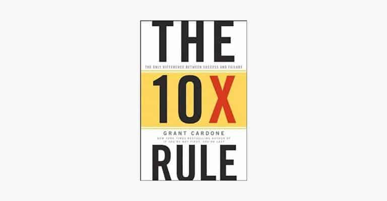 Book cover of The 10x Rule by Grant Cardone.