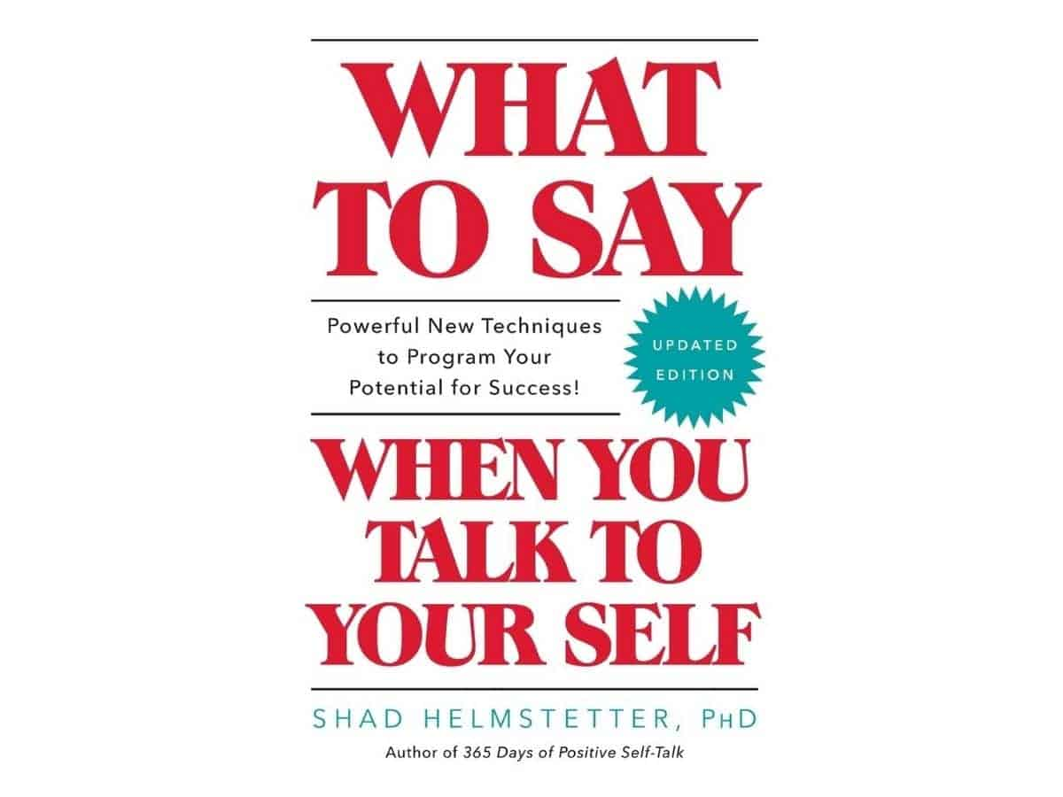 What to Say When You Talk to Your Self book cover.